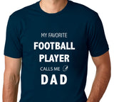 Men's My Favorite Football Player Calls Me Dad T-Shirt