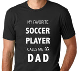 Men's My Favorite Soccer Player Calls Me Dad T-Shirt - Clever Fox Apparel