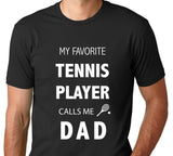 Men's My Favorite Tennis Player Calls Me Dad T-Shirt - Clever Fox Apparel