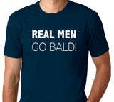 Men's Real Men Go Bald T-Shirt