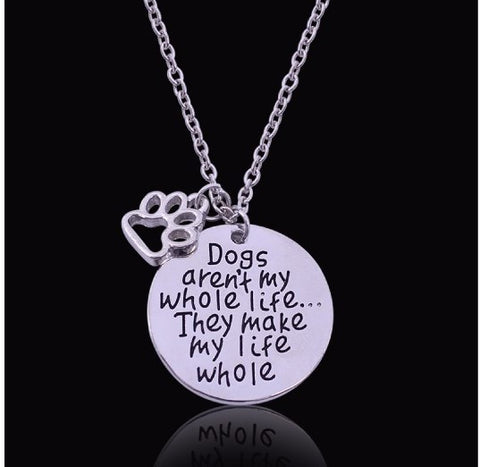 "FREE -  ""Dog's Make My Life Whole"" Pendant Necklace"
