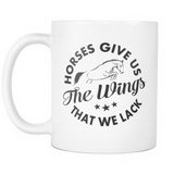 Horses Give Us the Wings that We Lack - Mug