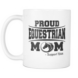 Proud Equestian Mom - Support Team - MUG