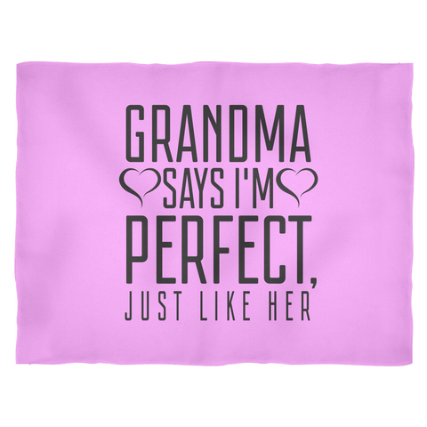 Grandma Say's I'm Perfect, Just Like Her - Blanket