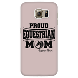 Proud Equestrian Mom Phone CASE - Iphone &Samsung