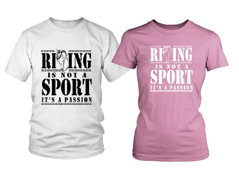 Riding is Not a Sport, It's a Passion!  Shirts & Hoodies - Click View more