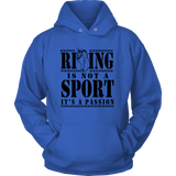 "UniSex Hoodies for Men & Women - ""Riding is Not a Sport, its a Passion"""
