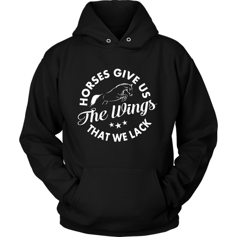 "UniSex Hoodies for Men & Women - ""Horses Give Us the Wings we Lack"""