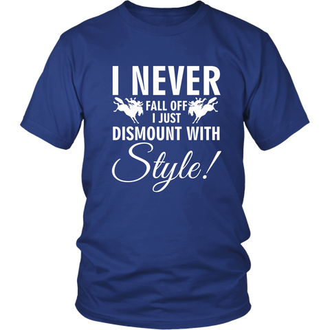 I Never Fall Off, I Just Dismount with Style! ( Shirts & Hoodies)