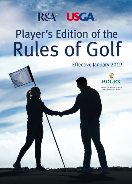 The Player's Edition of the Rules of Golf, effective January 2019