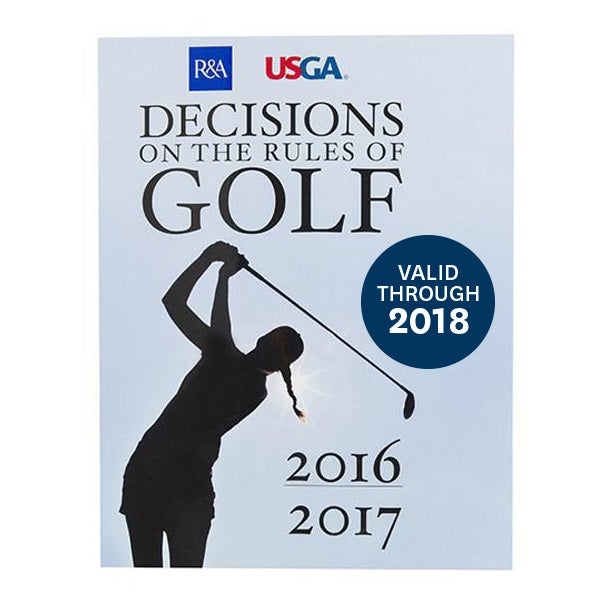 Decisions on the Rules of Golf (effective through 2018)
