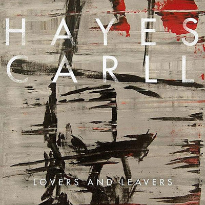 Hayes Carll: Lovers And Leavers