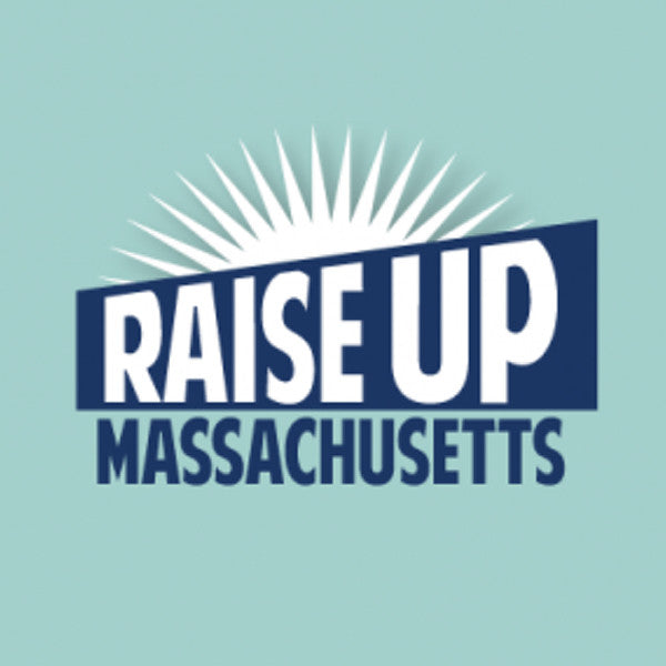 Raise Up Massachusetts: Paid Family Leave Campaign