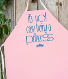 Attitude Apron Not Easy Being a Princess
