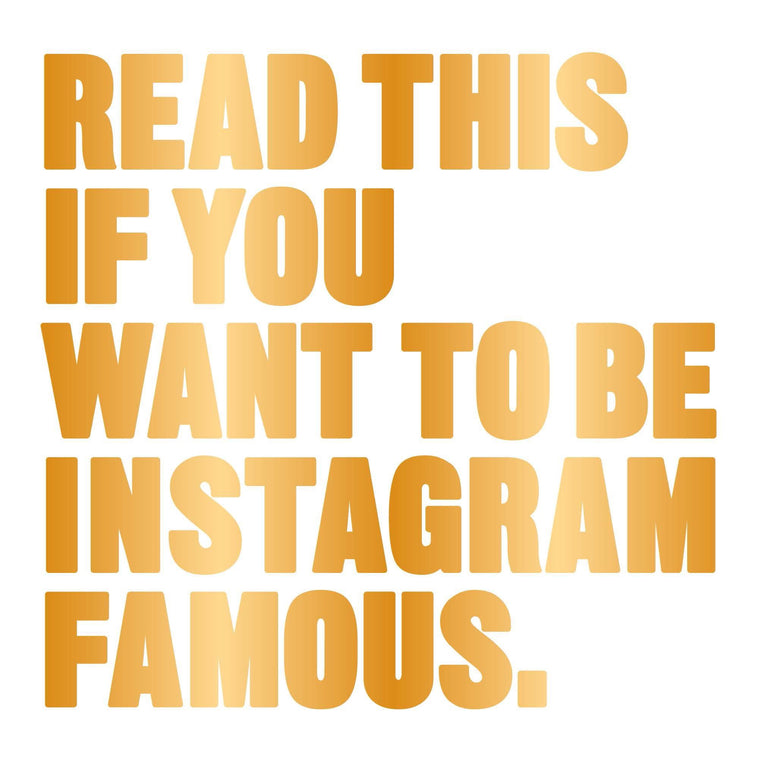 Read This If you Want To Be Instagram Famous - New Book