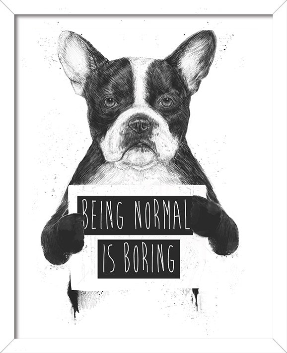 Balazs Solti Being Normal is Boring Print - 40 x 50cm