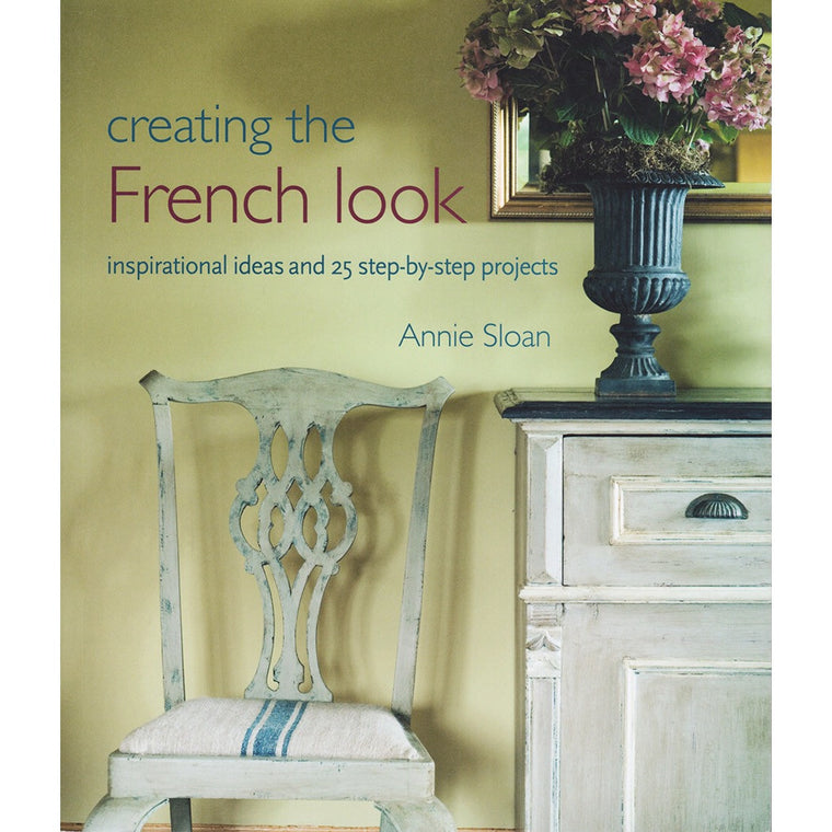 Annie Sloan Book - Creating the French Look