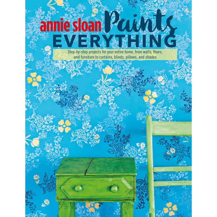 Annie Sloan Paints Everything New Book
