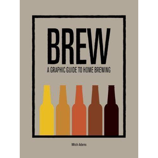 Brew: A Graphic Guide To Home Brewing - New Book