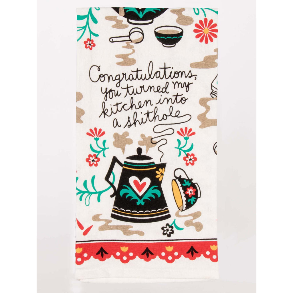 Blue Q Tea Towel - Congratulations, You Turned My Kitchen Into A Shithole