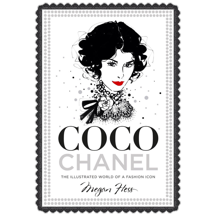Coco Chanel: The Illustrated World Of A Fashion Icon - New Book