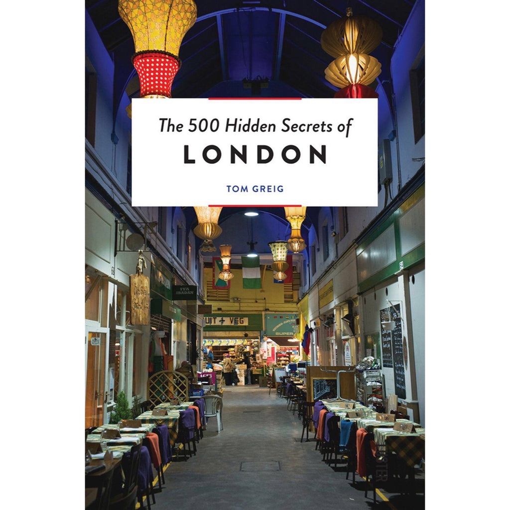The 500 Hidden Secrets Of London - New Book