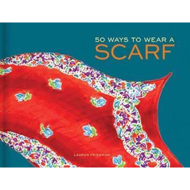 50 Ways To Wear A Scarf - New Book