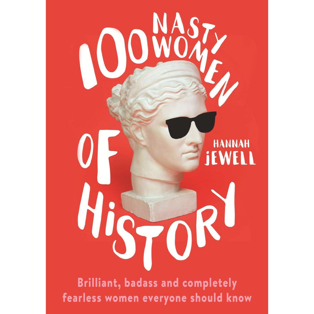 100 Nasty Women Of History - New Book