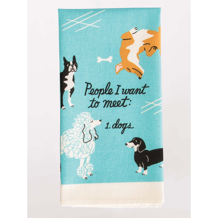 Blue Q Tea Towel - People I Want To Meet: Dogs