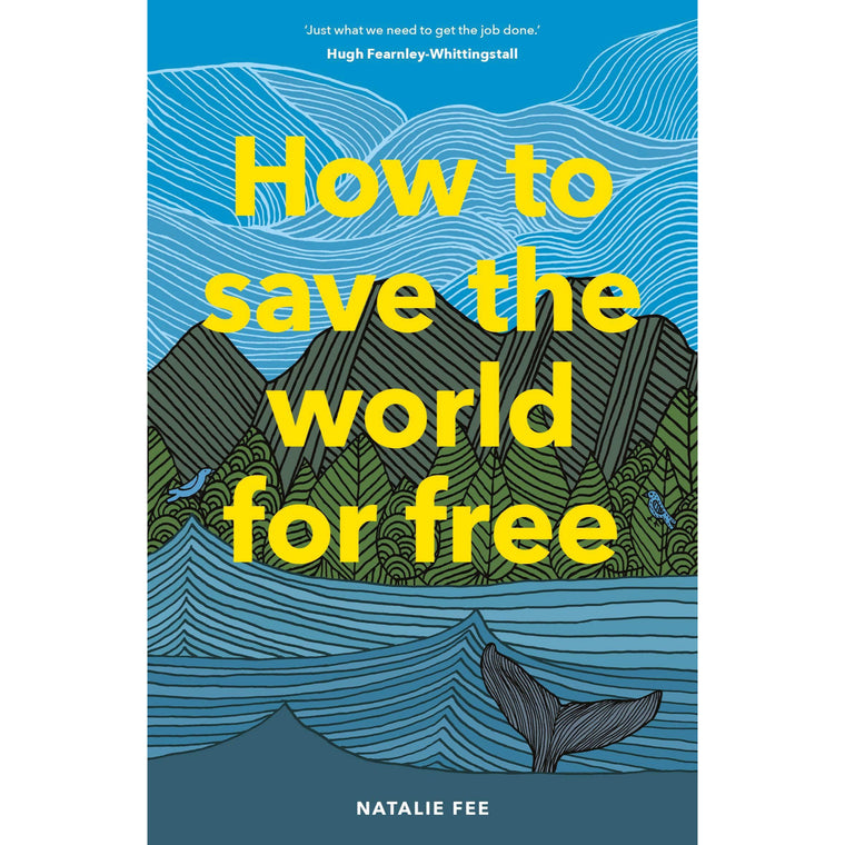 How To Save The World For Free - New Book