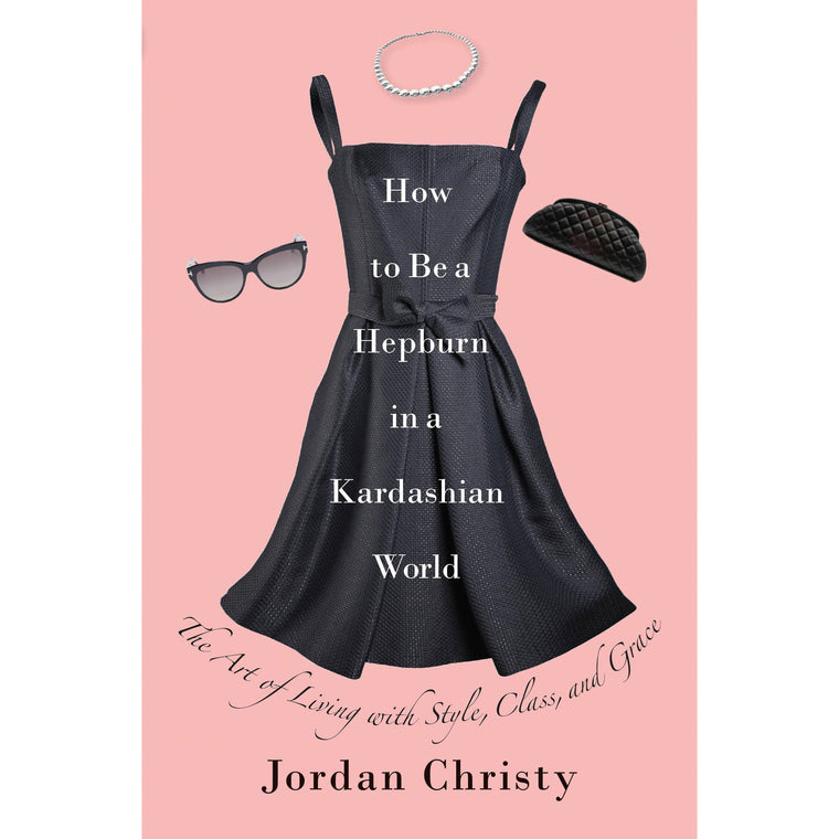 How To Be A Hepburn In A Kardashian World - New Book