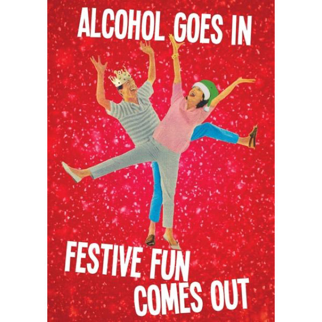 Alcohol Goes In, Festive Fun Comes Out Christmas Card