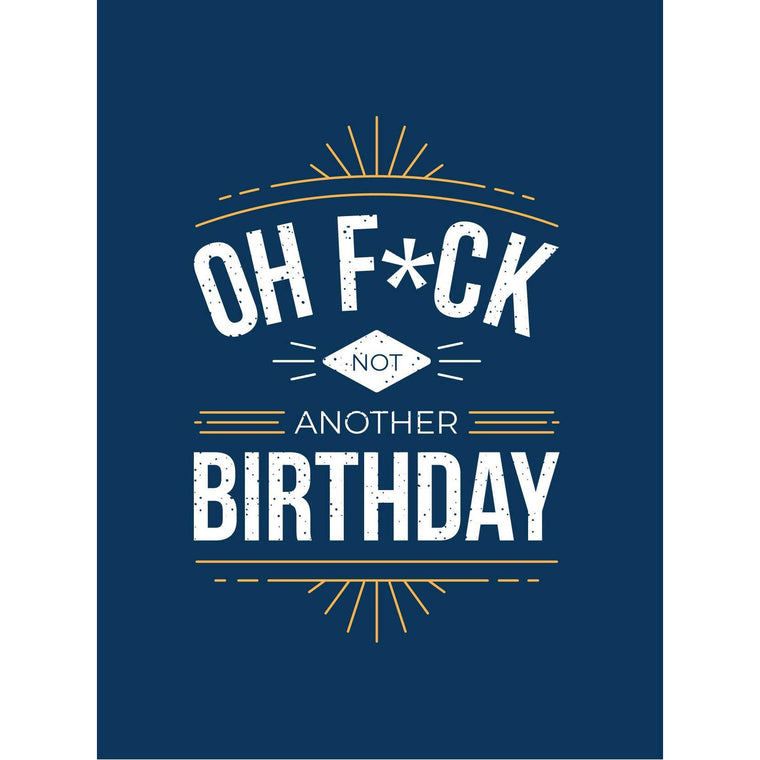 Oh Fuck Not Another Birthday - New Book