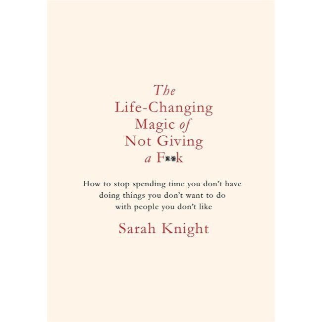 The Life-Changing Magic Of Not Giving A Fuck - New book