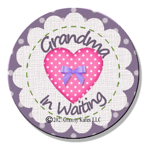 Grandparent In Waiting Magnet or Pin