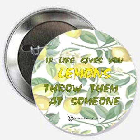 If Life Gives You Lemons... Magnet or Pin