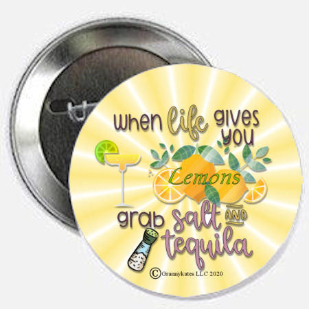 When Life Gives You Lemons Grab... Magnet or Pin