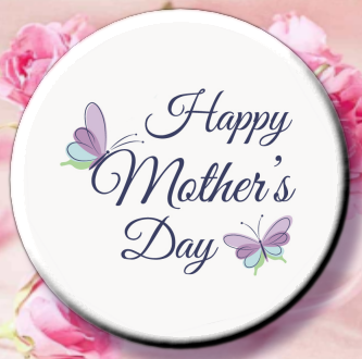 Happy Mother's Day Magnet or Pin 01
