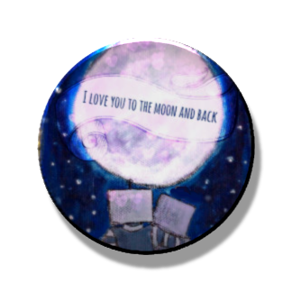 Love you to the moon and back Magnet or Pin