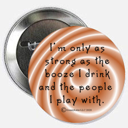 I'm Only As Strong As... Magnet or Pin