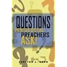Questions Pentecostal Preachers Ask! by Carlton Coon, Sr.