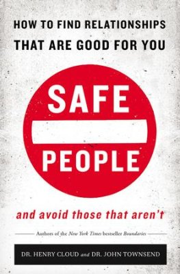 Safe People by Henry Cloud and John Townsend