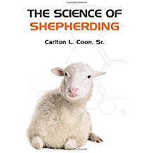 The Science of Shepherding by Carlton Coon, Sr.