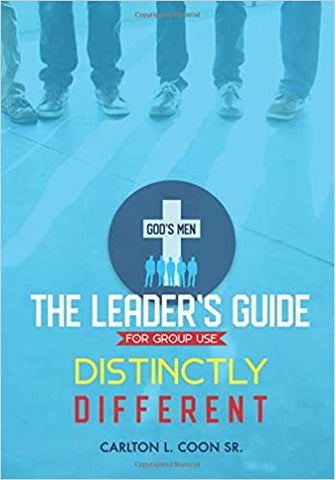 Distinctly Different - The Leaders Guide For Group Use by Carlton Coon Sr.