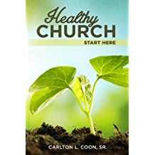 Healthy Church - Start Here by Carlton Coon, Sr.