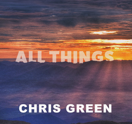 All Things by Chris Green