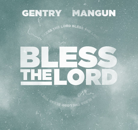 Bless The Lord by Gentry Mangun