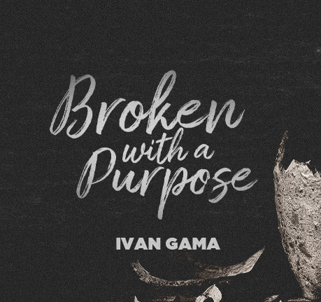 Broken With A Purpose by Ivan Game