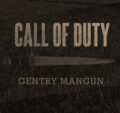 Call Of Duty by Gentry Mangun
