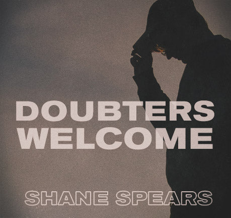 Doubters Welcome by Shane Spears